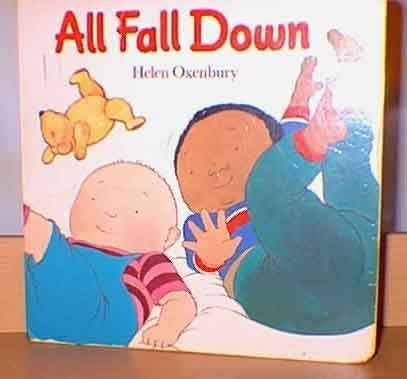 9780027690408: ALL FALL DOWN (HELEN OXENBURY BOARD BOOKS)