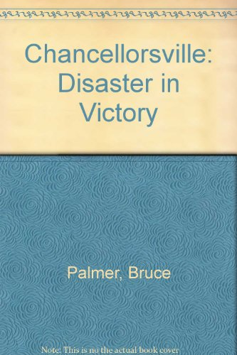 Chancellorsville: Disaster in Victory (9780027697209) by Bruce Palmer
