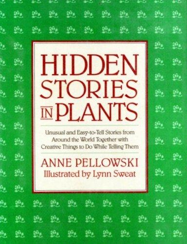 Hidden Stories in Plants: Anne Pellowski