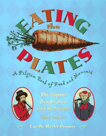 Eating The Plates: A Pilgrim Book Of: Penner, Lucille Recht