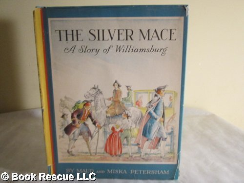 9780027736601: The Silver Mace: A Story of Williamsburg