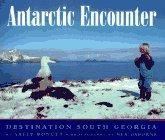 9780027749052: Antarctic Encounter: Destination South Georgia