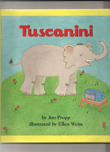 Tuscanini: Propp, Jim, Weiss, Ellen (illustrator)