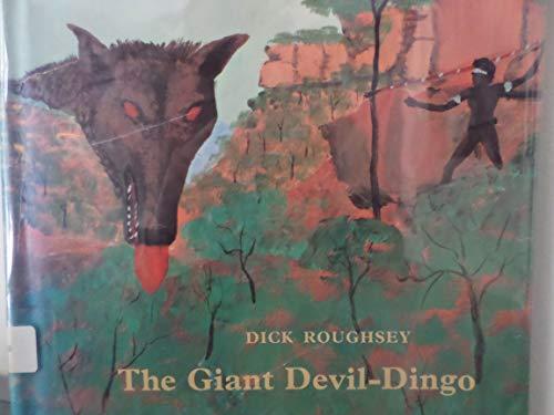 Giant Devil-Dingo.: ROUGHSEY, Dick.