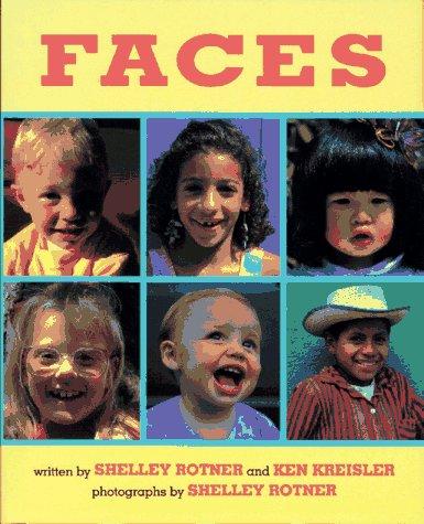 Faces: Ken Kreisler; Shelley Rotner; Illustrator-Shelley Rotner