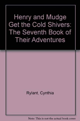 9780027780116: Henry and Mudge Get the Cold Shivers: The Seventh Book of Their Adventures
