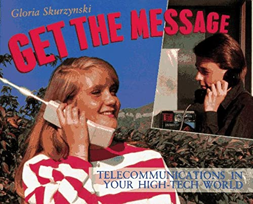 9780027780710: Get the Message: Telecommunications in Your High-Tech World (Your High-Tech World Books)