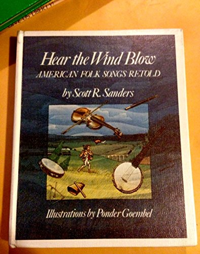 9780027781403: Hear the Wind Blow: American Folk Songs Retold
