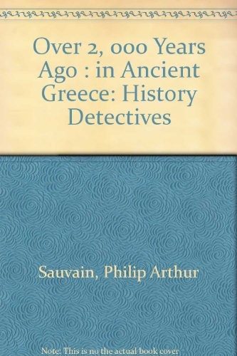 9780027810820: Over 2,000 Years Ago: In Ancient Greece (History Detectives)