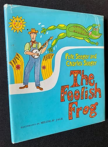 The Foolish Frog: Charles Seeger, Pete