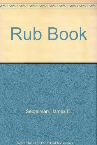 Rub Book: Seidelman, James E.