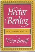 9780027819106: Hector Berlioz: An illustrated biography