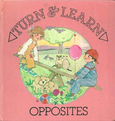 9780027821307: Opposites (A Turn and Learn Book)