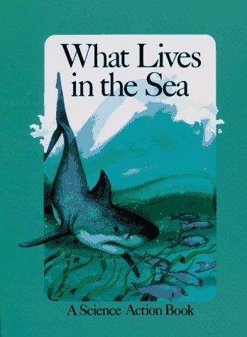 9780027821703: What Lives in the Sea (A Science Action Book)