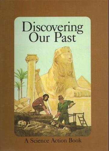 9780027822007: Discovering Our Past (Science Action Book)