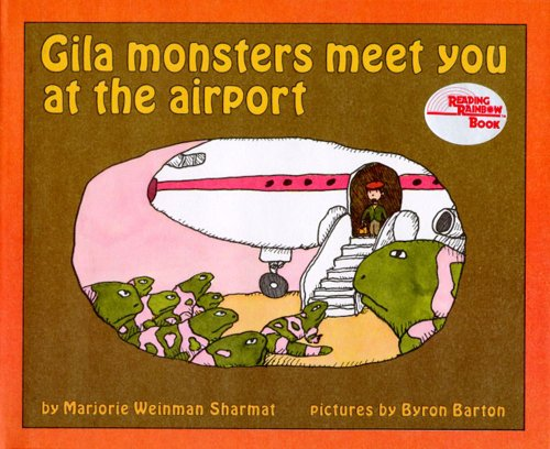 Gila Monsters Meet You at the Airport: Sharmat, Marjorie Weinman