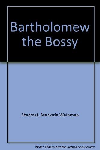 9780027825206: Bartholomew the Bossy
