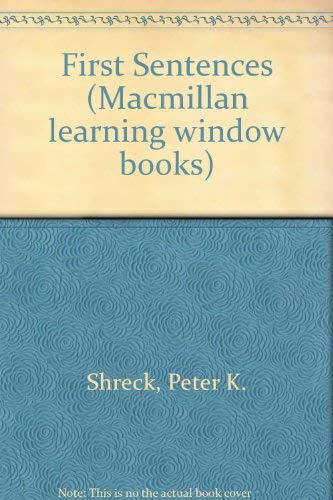 First Sentences (Macmillan learning window books) (9780027825701) by Peter K. Shreck