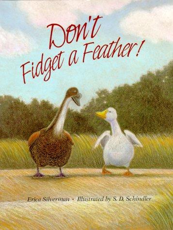 Don't Fidget a feather!: Silverman, Erica