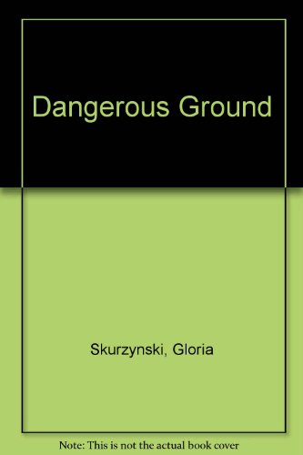 Dangerous Ground: Skurzynski, Gloria
