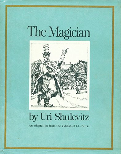 9780027827705: The Magician/an Adaptation from the Yiddish of I.L. Peretz