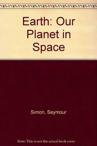 9780027828306: Earth (Our Planet in Space)