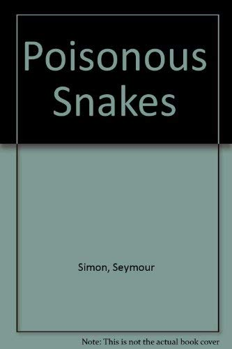 9780027828504: Poisonous Snakes