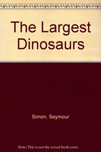 9780027829105: The Largest Dinosaurs