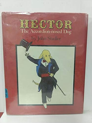 9780027866803: Hector, the Accordion-Nosed Dog