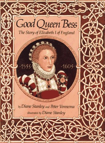 9780027868104: Good Queen Bess: The Story of Elizabeth I of England