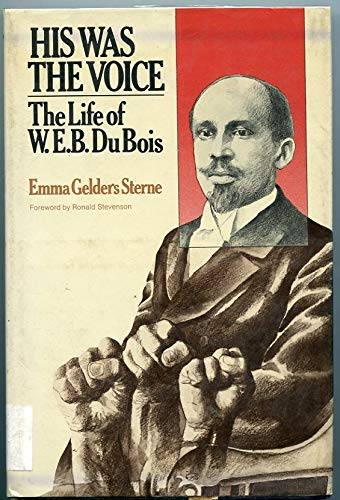 9780027881400: His Was the Voice: The Life of W.E.B. Du Bois