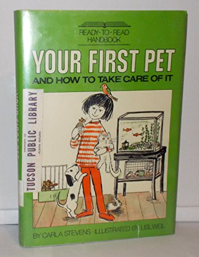 Your First Pet and How to Take Care of It. (Ready-To-Read Handbook) (0027882004) by Carla Stevens