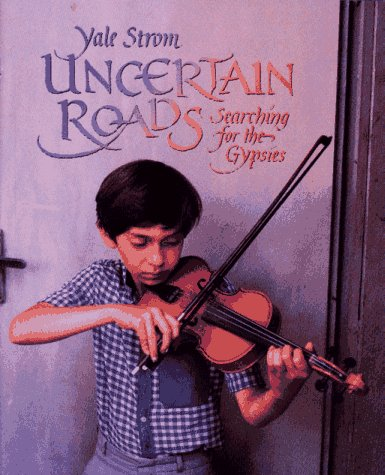 9780027885316: Uncertain Roads: Searching for the Gypsies