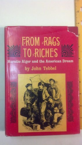 9780027891409: From Rags to Riches: Horatio Alger, Jr. and the American Dream.