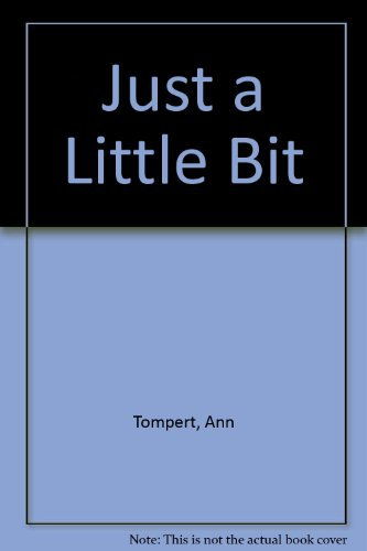 Just a Little Bit: Ann Tompert