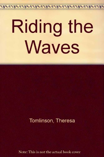 Riding the Waves: Tomlinson, Theresa