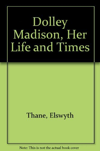 9780027892109: Dolley Madison, Her Life and Times