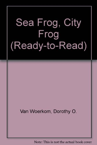9780027913002: Sea Frog, City Frog (Ready-to-Read)