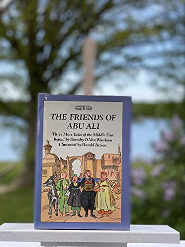 9780027913200: The Friends of Abu Ali: Three More Tales of the Middle East (Ready-to-Read)