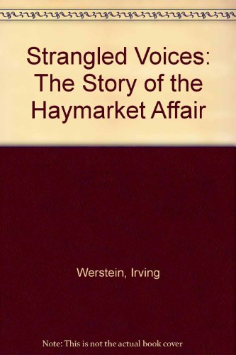 9780027925609: Strangled Voices: The Story of the Haymarket Affair