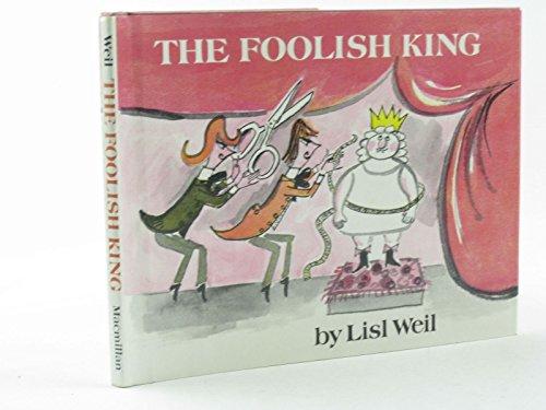 9780027925708: Foolish King: Based on Hans Christian Andersen's