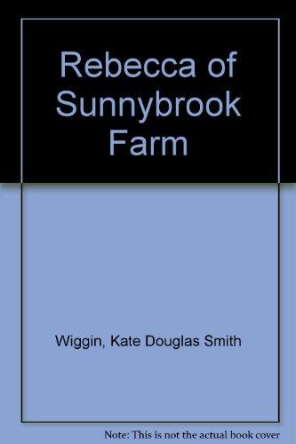 Rebecca of Sunnybrook Farm (MacMillan Classics): Kate Douglas Smith Wiggin