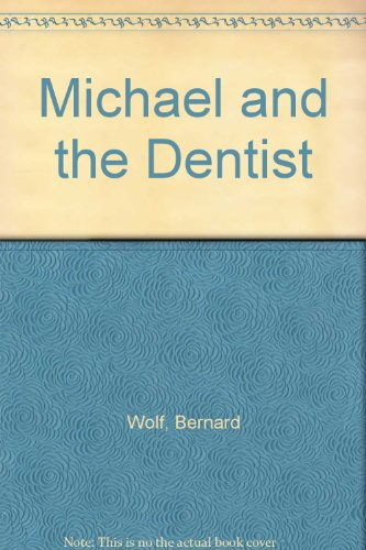 9780027933109: Michael and the Dentist