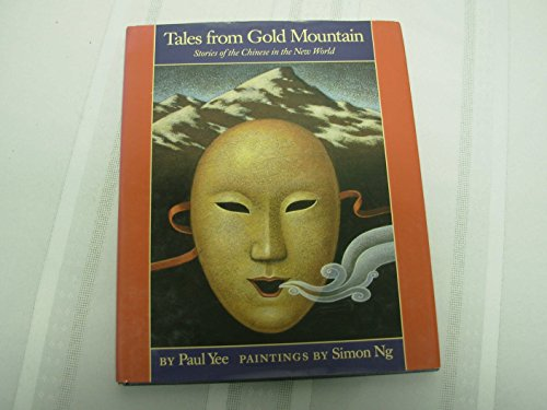 9780027936216: Tales from Gold Mountain: Stories of the Chinese in the New World
