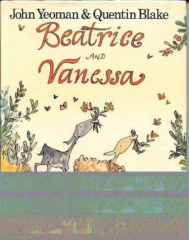 Beatrice and Vanessa: Yeoman, John. Illust. by Quenin Blake