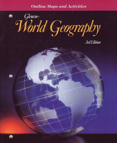 9780028000916: World Geography: Outline Maps and Activities, Third Edition (A Glencoe Text, TEACHER'S EDITION)