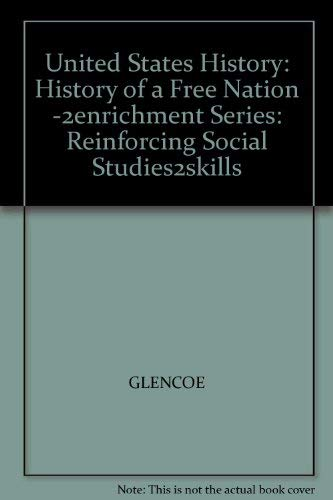9780028001616: United States History: History of a Free Nation -2enrichment Series: Reinforcing Social Studies2skills
