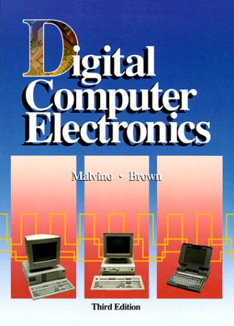 Digital Computer Electronics (0028005945) by Malvino, Albert P.; Brown, Jerald A