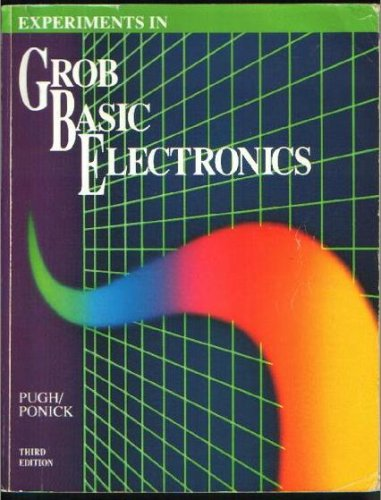 Experiments in Grob Basic Electronics: Frank Pugh, Wes