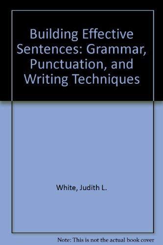 9780028008837: Building Effective Sentences: Grammar, Punctutation, and Writing Techniques